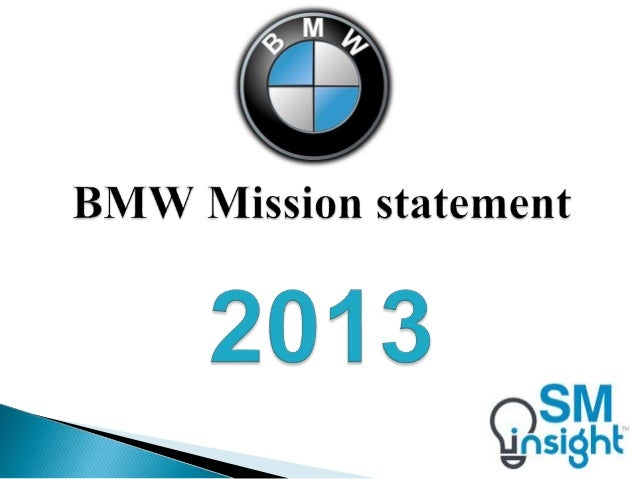 mission statement of bmw This group is formed to provide a friendly association among owners of bmw motorcycles, with the stated intention of promoting fellowship and good will through simple organization.