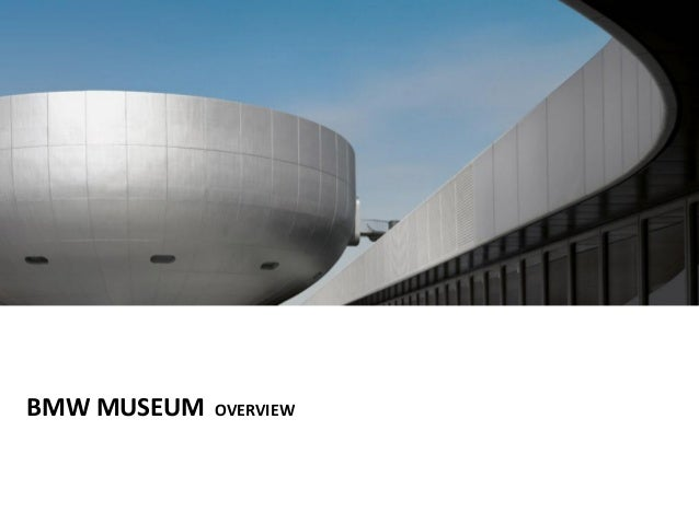 BMW MUSEUM  OVERVIEW