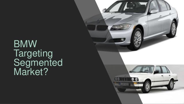 bmw market segmentation Bmw has categorized its market segment in 3 series three different engine sections this helps people to differentiate as each engine has a different price.