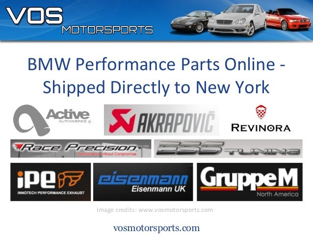 vosmotorsports.comBMW Performance Parts Online -Shipped Directly to New YorkImage credits: www.vosmotorsports.com