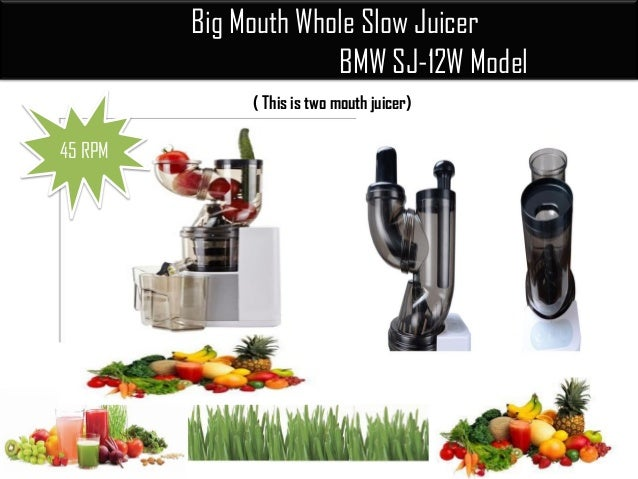 Big Mouth Whole Slow Juicer BMW SJ-12W Model ( This is two mouth juicer) ..45 RPM