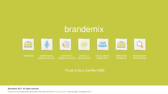 Branding, Marketing & Communications FOR AWARENESS, ENGAGEMENT & BUSINESS RESULTS