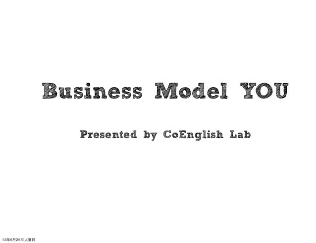 Business Model YOUPresented by CoEnglish Lab13年6月25日火曜日