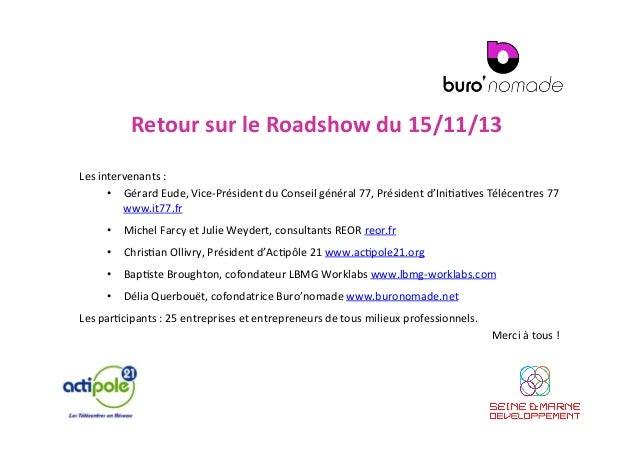 Retour  sur  le  Roadshow  du  15/11/13   Les  intervenants  :   • Gérard  Eude,  Vice-‐Président...