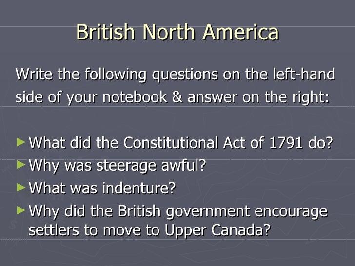 British North America <ul><li>Write the following questions on the left-hand </li></ul><ul><li>side of your notebook & ans...