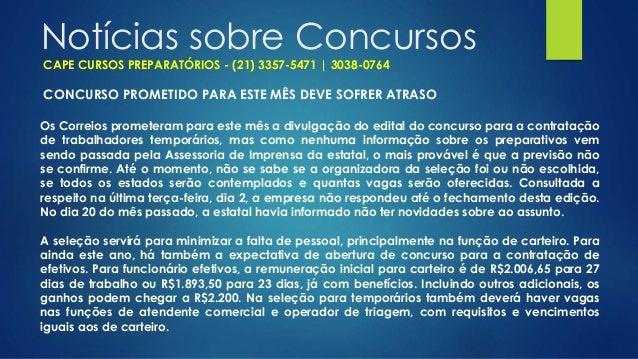 Notícias sobre Concursos CONCURSO PROMETIDO PARA ESTE MÊS DEVE SOFRER ATRASO Os Correios prometeram para este mês a divulg...