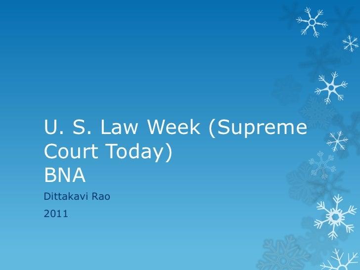 U. S. Law Week (Supreme Court Today)BNA<br />DittakaviRao<br />2011<br />