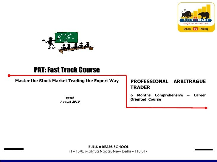 PAT: Fast Track Course PROFESSIONAL ARBITRAGUE TRADER 6 Months Comprehensive – Career Oriented  Course Master the Stock Ma...
