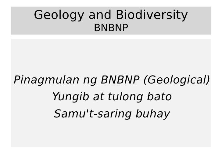 Geology and Biodiversity              BNBNP     Pinagmulan ng BNBNP (Geological)       Yungib at tulong bato       Samu't-...