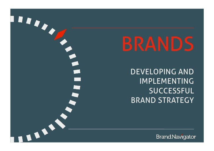 BRANDS DEVELOPING AND   IMPLEMENTING     SUCCESSFUL BRAND STRATEGY