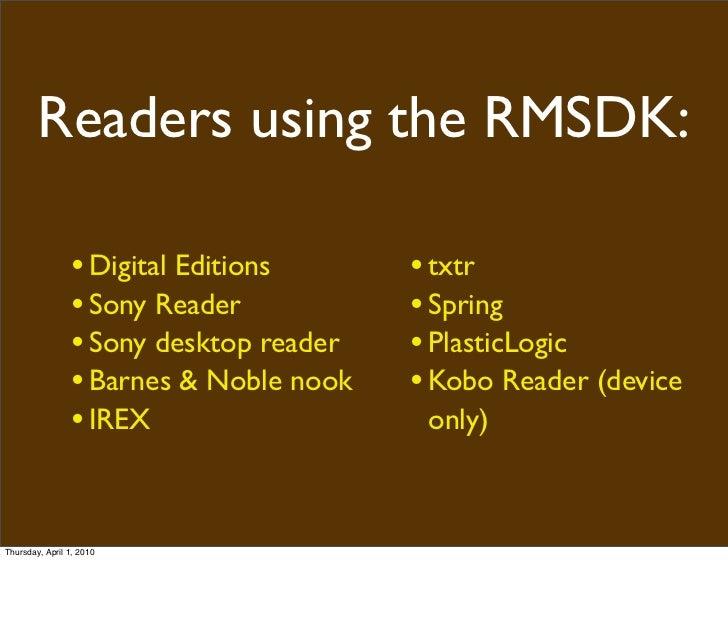 Readers using the RMSDK:                   • Digital Editions      • txtr                  • Sony Reader           • Sprin...