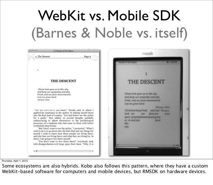 WebKit vs. Mobile SDK                           (Barnes & Noble vs. itself)     Thursday, April 1, 2010  Some ecosystems a...