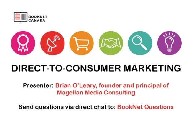 Today's talk • How direct marketing is already shaping book publishing • How conversion architectures work for direct-to- ...