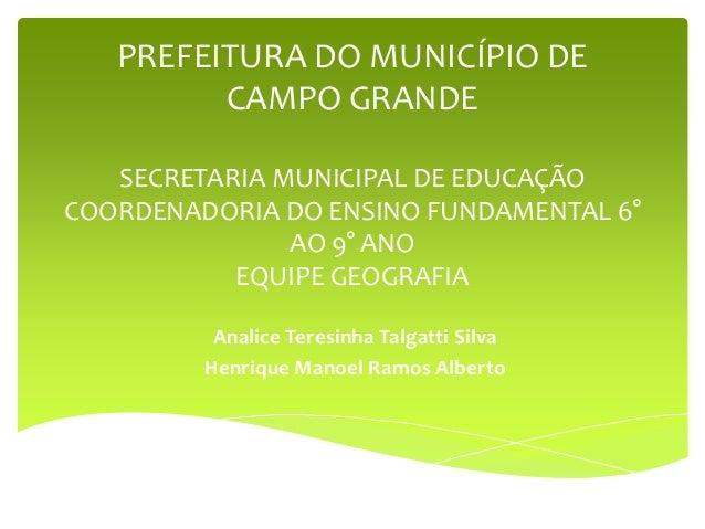 PREFEITURA DO MUNICÍPIO DE CAMPO GRANDE SECRETARIA MUNICIPAL DE EDUCAÇÃO COORDENADORIA DO ENSINO FUNDAMENTAL 6° AO 9° ANO ...