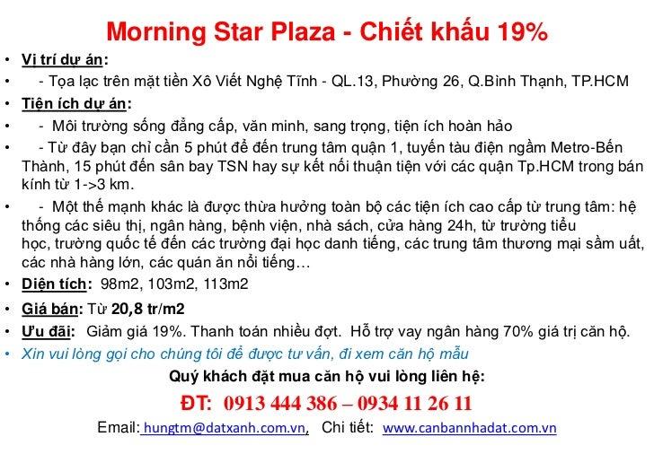 Morning Star Plaza - Chiết khấu 19%• Vị trí dự án:•    - Tọa lạc trên mặt tiền Xô Viết Nghệ Tĩnh - QL.13, Phường 26, Q.Bìn...