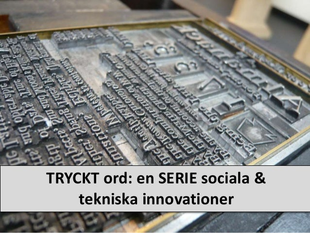 TRYCKT ord: en SERIE sociala & tekniska innovationer