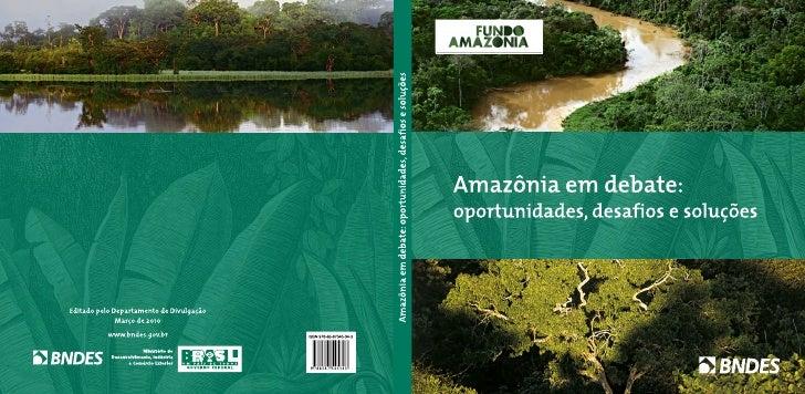 Amazônia em debate: oportunidades, desafios e soluções
