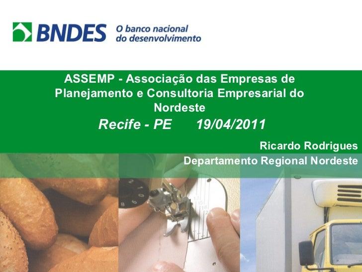 ASSEMP - Associação das Empresas de Planejamento e Consultoria Empresarial do Nordeste Recife - PE  19/04/2011 Ricardo Rod...