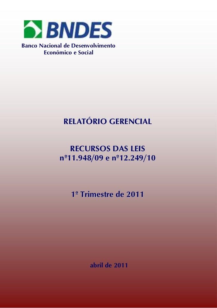 Banco Nacional de Desenvolvimento       Econômico e Social              RELATÓRIO GERENCIAL                RECURSOS DAS LE...