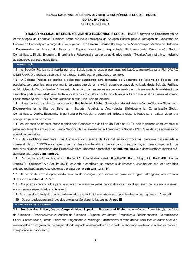 2 BANCO NACIONAL DE DESENVOLVIMENTO ECONÔMICO E SOCIAL - BNDES EDITAL Nº 01/2012 SELEÇÃO PÚBLICA O BANCO NACIONAL DE DESEN...