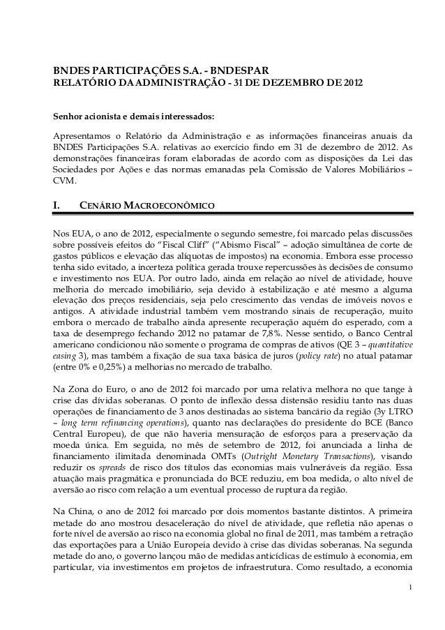 BNDES PARTICIPAÇÕES S.A. - BNDESPARRELATÓRIO DA ADMINISTRAÇÃO - 31 DE DEZEMBRO DE 2012Senhor acionista e demais interessad...
