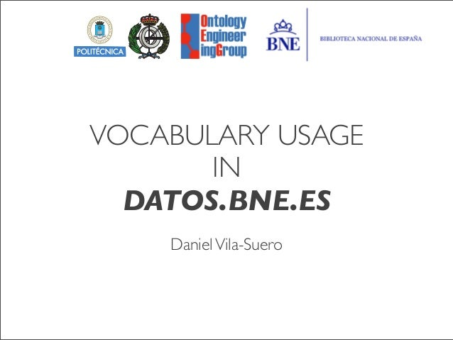 VOCABULARY USAGE IN DATOS.BNE.ES DanielVila-Suero