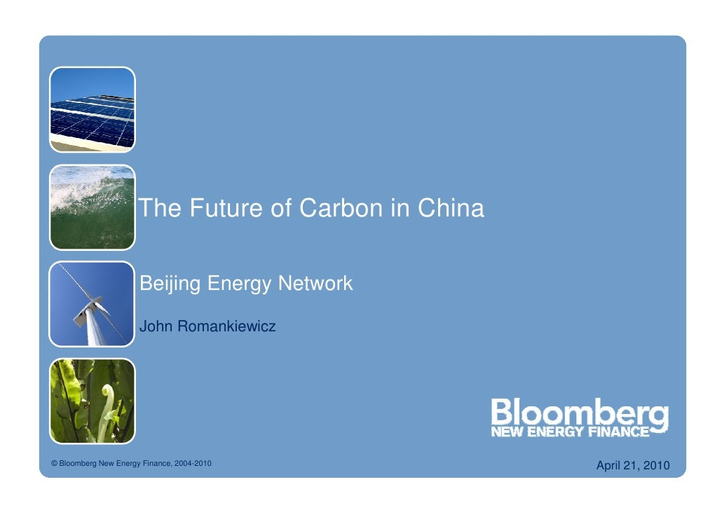 The Future of Carbon in China                        Beijing Energy Network                        John Romankiewicz     ©...