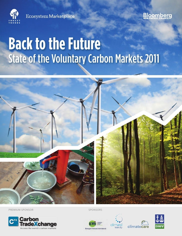 Back to the FutureState of the Voluntary Carbon Markets 2011PREMIUM SPONSOR                            SPONSORS       Acce...