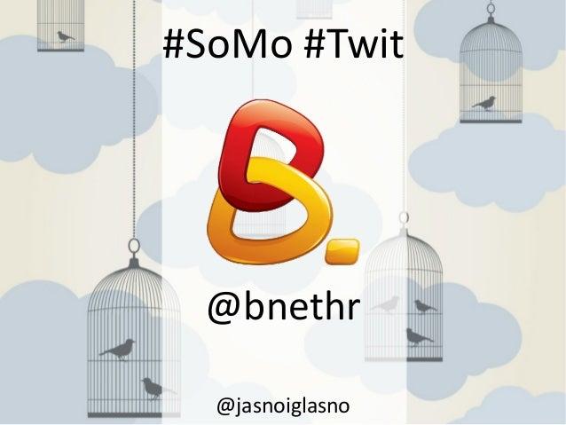 #SoMo #Twit @jasnoiglasno @bnethr