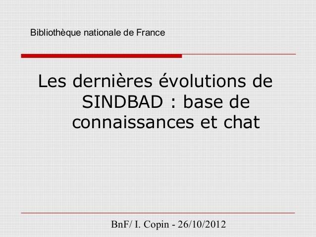 Bibliothèque nationale de France Les dernières évolutions de      SINDBAD : base de     connaissances et chat             ...