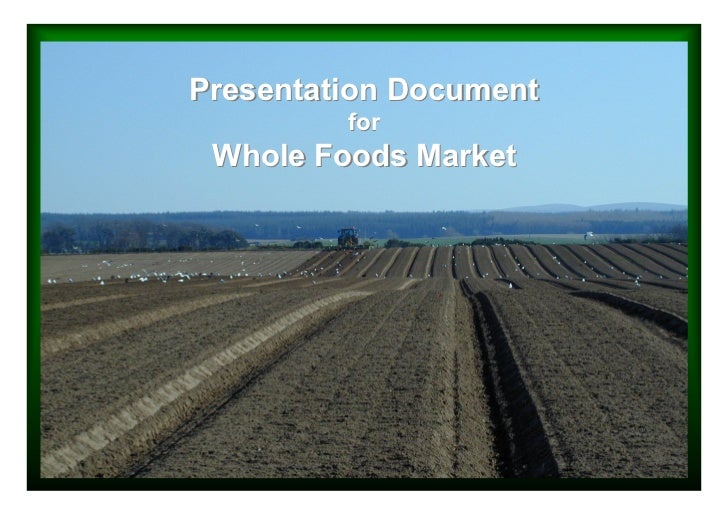 Presentation Document         for Whole Foods Market