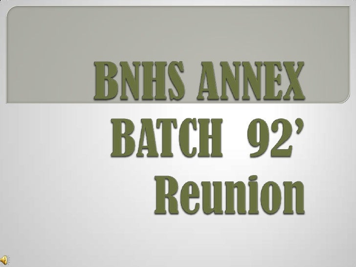 BNHS ANNEX       BATCH  92'     Reunion                    <br />
