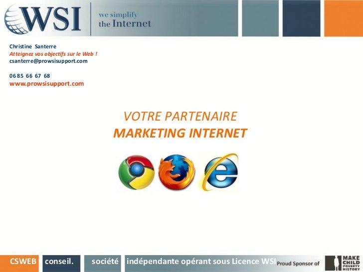Christine SanterreAtteignez vos objectifs sur le Web !csanterre@prowsisupport.com06 85 66 67 68www.prowsisupport.com      ...