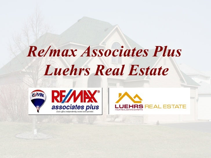 Re/max Associates Plus  Luehrs Real Estate
