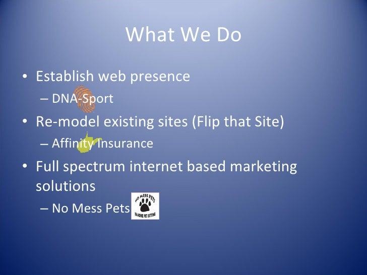 What We Do <ul><li>Establish web presence </li></ul><ul><ul><li>DNA-Sport </li></ul></ul><ul><li>Re-model existing sites (...