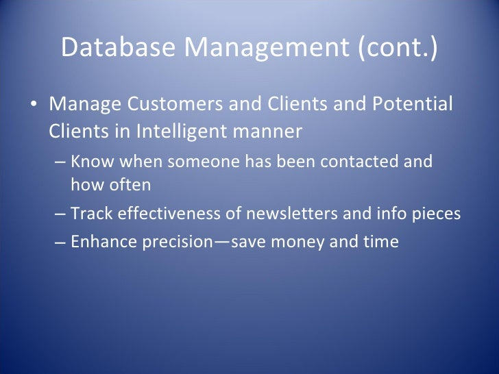 Database Management (cont.) <ul><li>Manage Customers and Clients and Potential Clients in Intelligent manner </li></ul><ul...