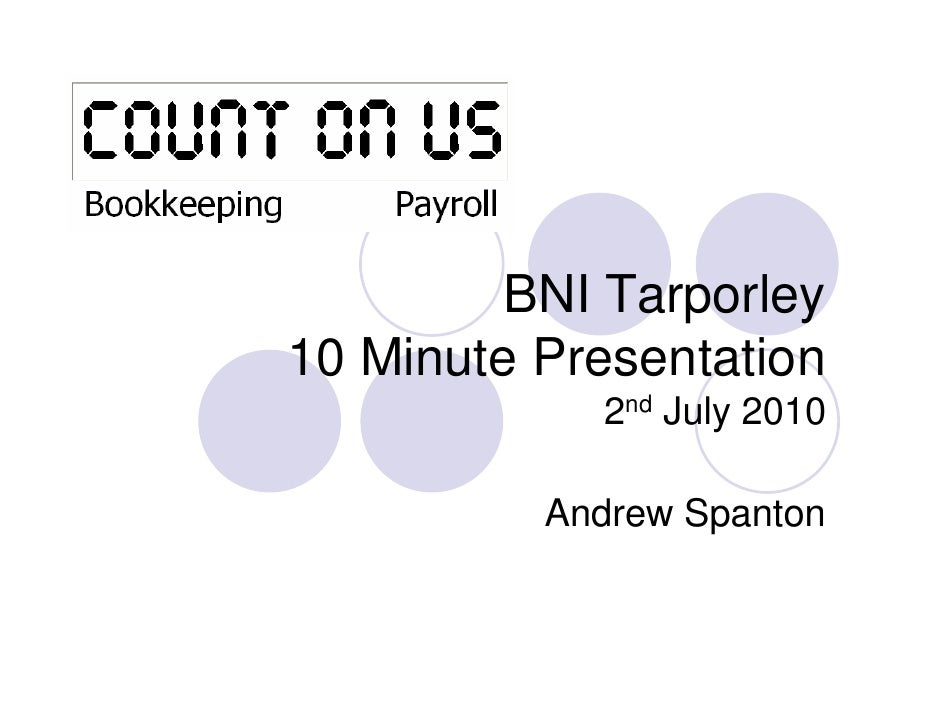 BNI Tarporley 10 Minute Presentation             2nd July 2010            Andrew Spanton