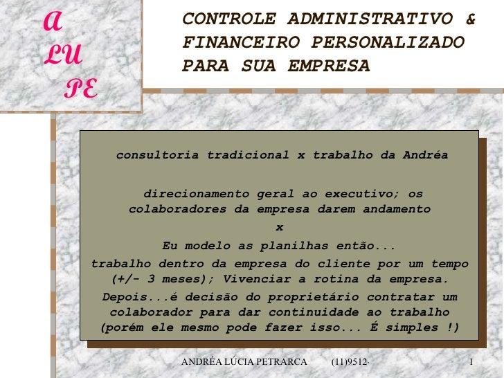 CONTROLE ADMINISTRATIVO & FINANCEIRO PERSONALIZADO PARA SUA EMPRESA consultoria tradicional x trabalho da Andréa direciona...