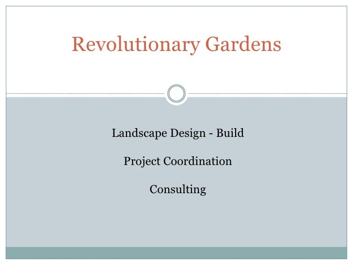 Revolutionary Gardens<br />Landscape Design - Build<br />Project Coordination<br />Consulting<br />