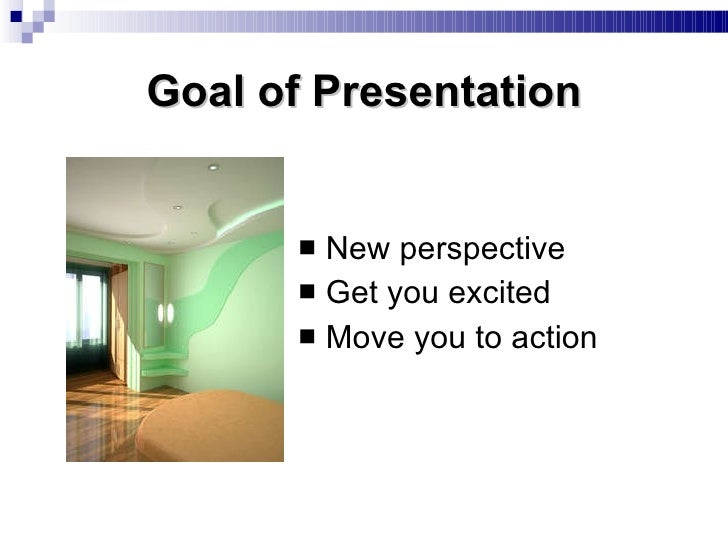 Goal of Presentation <ul><li>New perspective </li></ul><ul><li>Get you excited </li></ul><ul><li>Move you to action </li><...