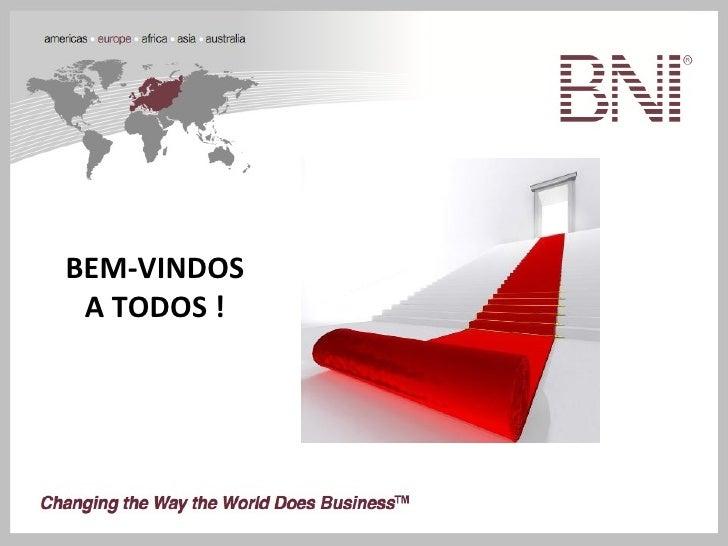 BEM-VINDOS A TODOS !