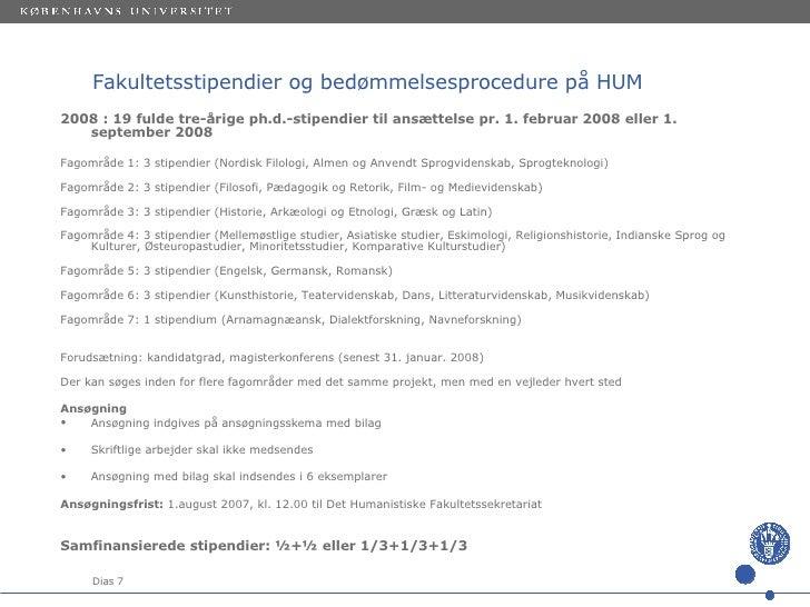 Fakultetsstipendier og bedømmelsesprocedure på HUM <ul><li>2008 : 19 fulde tre-årige ph.d.-stipendier til ansættelse pr. 1...