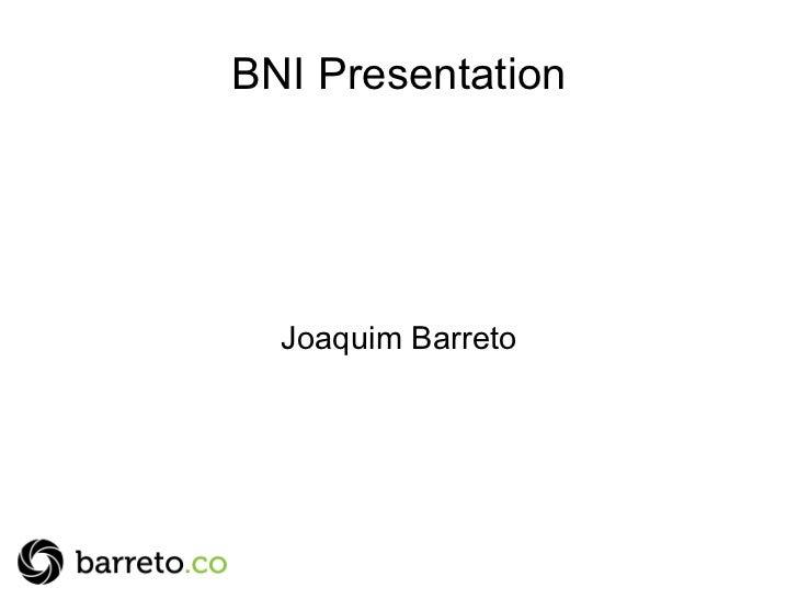 BNI Presentation Joaquim Barreto