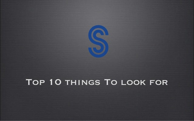Top 10 things To look for