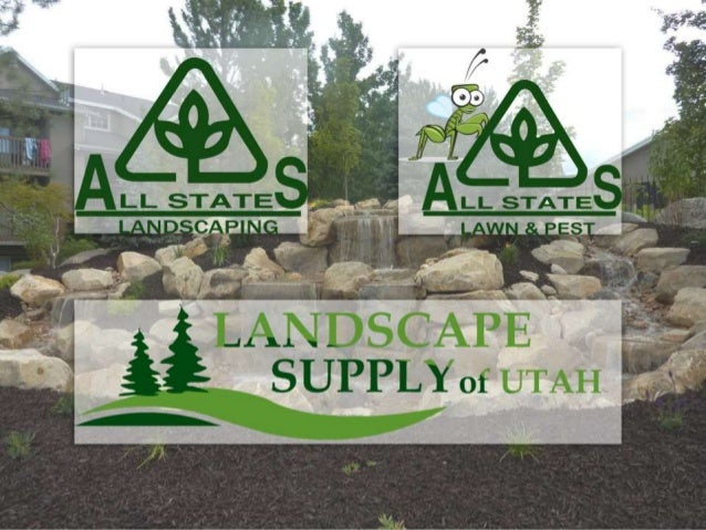 (801) 571-7336 611 W 12300 S Draper, UT, 84020 www Landscaping  Professionals Superior Landscapes Custom ... - All States Landscaping, Landscape Supply Of Utah, All States Lawn & P…