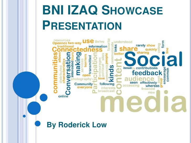BNI IZAQ Showcase Presentation<br />By Roderick Low <br />