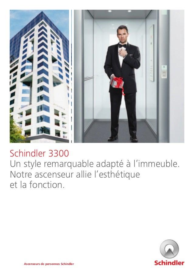 Schindler 3300 Un style remarquable adapté à l'immeuble. Notre ascenseur allie l'esthétique et la fonction. Ascenseurs de ...