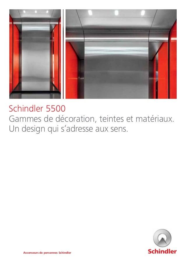 Schindler 5500 Gammes de décoration, teintes et matériaux. Un design qui s'adresse aux sens. Ascenseurs de personnes Schin...