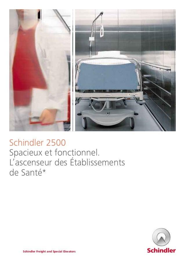 Schindler 2500 Spacieux et fonctionnel. L'ascenseur des Établissements de Santé* Schindler Freight and Special Elevators