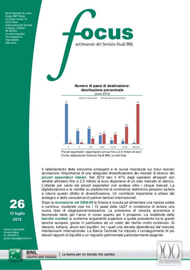 26 12 luglio 2013 Direttore responsabile: Giovanni Ajassa tel. 0647028414 giovanni.ajassa@bnlmail.com Banca Nazionale del ...